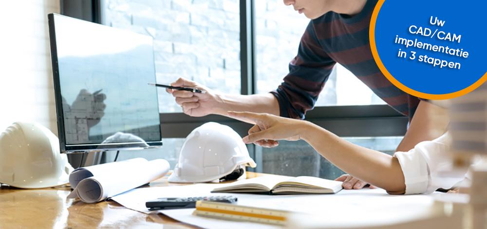 Uw CAD/CAM implementatie - Waar moet u aan denken?