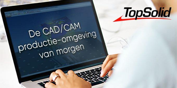 Schrijf u in voor het webinar 'De CAD/CAM productie-omgeving van morgen'