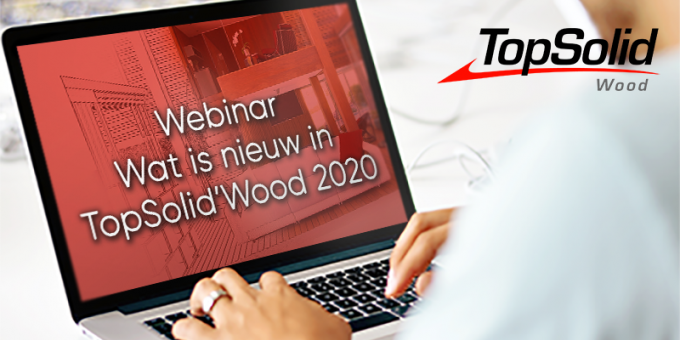 Schrijf u in voor het webinar Wat is nieuw in TopSolid'Wood op 8 september